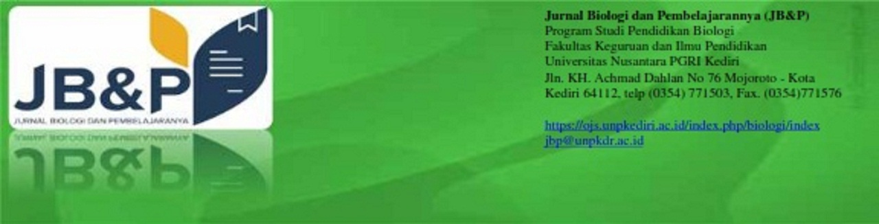 Jurnal Biologi dan Pembelajarannya (JB&P) Prodi Pendidikan Biologi, Univesitas Nusantara PGRI Kediri Jln. KH. Achmad Dahlan No 76 Mojoroto - Kota Kediri 64112, telp (0354) 771503, Fax. (0354)771576 http://ojs.unpkediri.ac.id/index.php/biologi/index http://ojs.unpkediri.ac.id/index.php